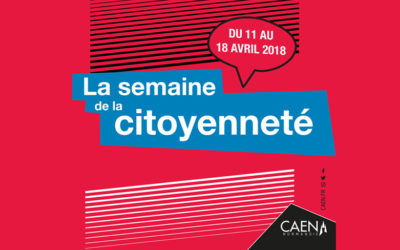 Semaine de la citoyenneté – du 11 au 18 avril 2018 – ville de Caen