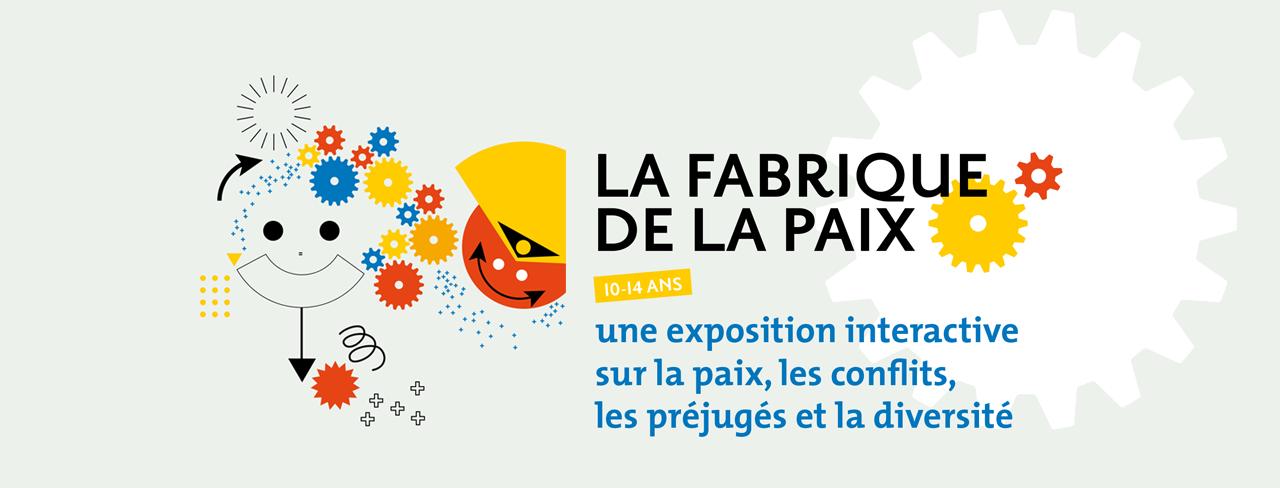 Exposition « La Fabrique de la Paix »