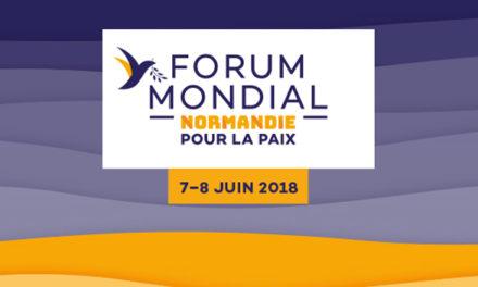 Forum Mondial Normandie pour la Paix : 7 et 8 juin 2018