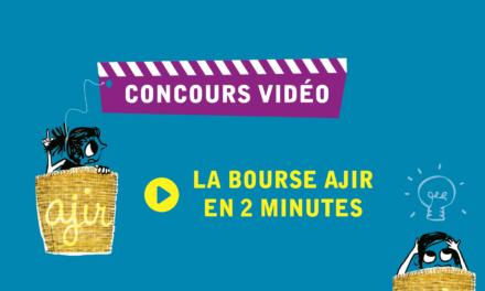 Concours vidéo « La bourse AJIR en 2 minutes »