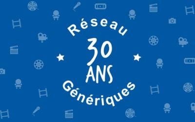Génériques fête ses 30 ans de cinéma !
