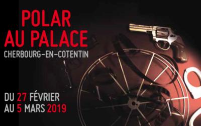 Festival du Polar au Cinéma Le Palace du 27 février au 5 mars 2019
